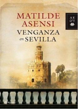 Venganza en Sevilla - Matilde Asensi Venganza_en_sevilla_portada